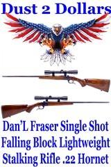 Dan'L Daniel Fraser Single Shot Falling Block Lightweight Stalking Rifle Chambered in .22 Hornet