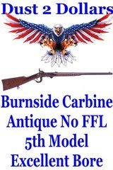 5th Model Civil War Burnside .54 Caliber Carbine with a Very Fine Bore and Matching Numbers Antique NO FFL