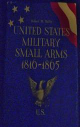 Book-U.S. Military Small Arms 1816-1865 -by Reilly - 1 of 1