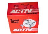 """Activ Steel Shot 12ga (2 3/4"""" Shell / 1 1/4 Oz/ 4 Shot) - 25 Pack *LARGE QUANTITIES AVAILABLE*"""