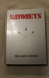 Bayonets From Janzen's Notebook, 2nd Printing Hardbound SIGNED By the Author (RARE) - 1 of 10